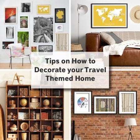 Tips on how to decorate your travel themed home